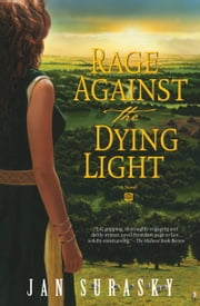 Rage Against the Dying Light ebook by Jan Surasky