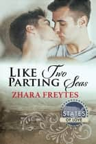 Like Two Parting Seas ebook by Zhara Freytes