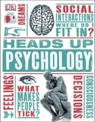 Heads Up Psychology ebook by Marcus Weeks