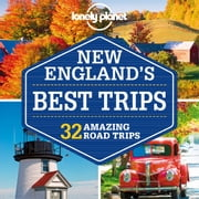 Lonely Planet New England's Best Trips ebook by Lonely Planet,Mara Vorhees,Amy C Balfour,Paula Hardy,Caroline Sieg