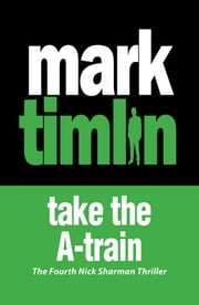 Take the A-Train ebook by Mark Timlin
