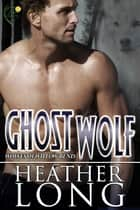 Ghost Wolf eBook par Heather Long