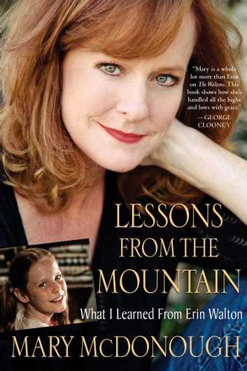 Lessons from the Mountain - What I Learned from Erin Walton ebook by Mary McDonough