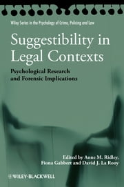 Suggestibility in Legal Contexts - Psychological Research and Forensic Implications ebook by Anne M. Ridley,Fiona Gabbert,David J. La Rooy