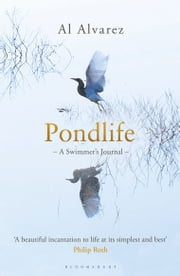 Pondlife - A Swimmer's Journal ebook by Al Alvarez