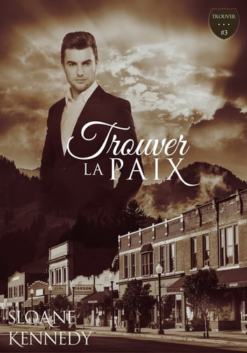 Trouver... la paix - Trouver...#3 ebook by Sloane Kennedy