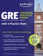 GRE 2017 Strategies, Practice & Review with 4 Practice Tests ebook by Kaplan Test Prep
