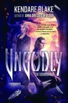 Ungodly ebook by Kendare Blake