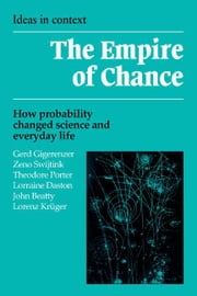 The Empire of Chance: How Probability Changed Science and Everyday Life ebook by Gigerenzer, Gerd
