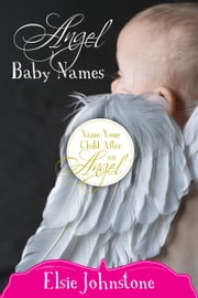 Angel Baby Names ebook by Elsie Johnstone