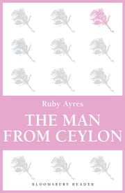 The Man from Ceylon ebook by Ruby M. Ayres