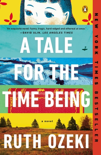 A Tale for the Time Being - A Novel ebook by Ruth Ozeki