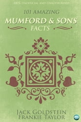 101 Amazing Mumford & Sons Facts ebook by Jack Goldstein