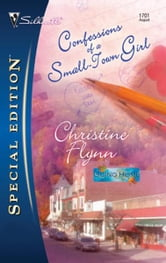 Confessions of a Small-Town Girl ebook by Christine Flynn