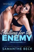 Falling for the Enemy ebook by Samanthe Beck