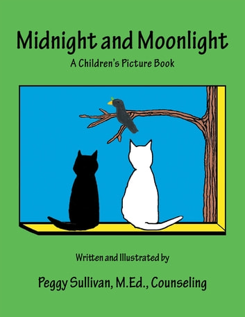 Midnight and Moonlight - A Children's Picture Book ebook by Peggy Sullivan