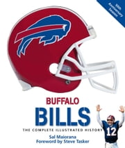 Buffalo Bills - The Complete Illustrated History ebook by Sal Maiorana