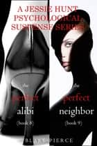Jessie Hunt Psychological Suspense Bundle: The Perfect Alibi (#8) and The Perfect Neighbor (#9) ebook by Blake Pierce