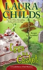 Eggs in a Casket ebook by Laura Childs