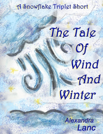 The tale of wind and winter a snowflake triplet story ebook by the tale of wind and winter a snowflake triplet story ebook by alexandra lanc fandeluxe Ebook collections