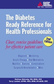 The Diabetes Ready Reference for Health Professionals ebook by Kathryn Mulcahy, RN,Terry Lumber, C.D.E