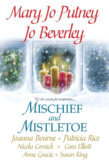 Mischief and Mistletoe ebook by Mary Jo Putney,Joanna Bourne,Patricia Rice,Jo Beverley,Nicola Cornick