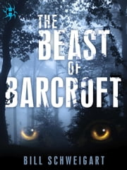 The Beast of Barcroft ebook by Bill Schweigart