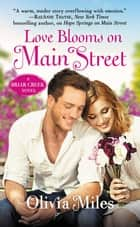 Love Blooms on Main Street - The Briar Creek Series ebook by Olivia Miles