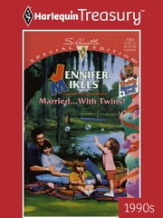 Married...with Twins! ebook by Jennifer Mikels