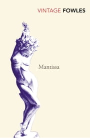 Mantissa ebook by John Fowles
