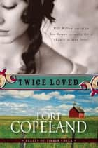 Twice Loved ebook by Lori Copeland