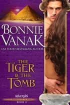 The Tiger & the Tomb ebook by Bonnie Vanak