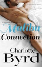 Malibu Connection - A Billionaire Matchmaker Novel ebook by Charlotte Byrd
