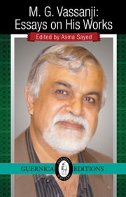 M.G. Vassanji - Essays On His Works ebook by Asma Sayed