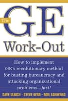 The GE Work-Out ebook by David Ulrich,Steve Kerr,Ron Ashkenas