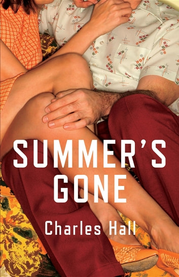 Summer's Gone ebook by Charles Hall,Anne-Marie Reeves