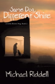 Same Dog, Different Shite ebook by Michael Riddell