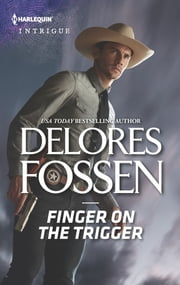 Finger on the Trigger ebook by Delores Fossen