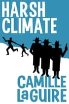 Harsh Climate ebook by Camille LaGuire