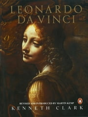 Leonardo Da Vinci ebook by Kenneth Clark,Martin Kemp