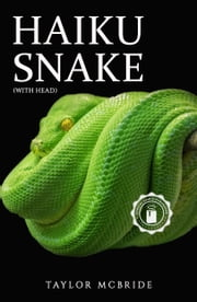 Haiku Snake (With Head) ebook by Taylor McBride