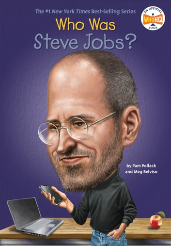 Who Was Steve Jobs? ebook by Pam Pollack,Meg Belviso,Who HQ