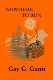 Nowhere To Run ebook by Gay G. Gunn
