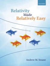 Relativity Made Relatively Easy ebook by Andrew M. Steane