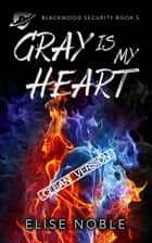 Gray is My Heart - Clean Version ebook by