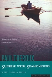 Sunrise with Seamonsters ebook by Paul Theroux
