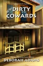 All The Dirty Cowards - a Jesus Creek mystery ebook by Deborah Adams