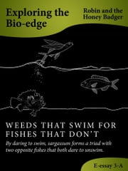 Weeds That Swim For Fishes That Don't ebook by Robin and the Honey Badger