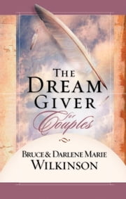 The Dream Giver for Couples ebook by Bruce Wilkinson,Darlene Marie Wilkinson