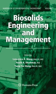 Biosolids Engineering and Management ebook by Lawrence K. Wang,Nazih K. Shammas,Yung-Tse Hung
